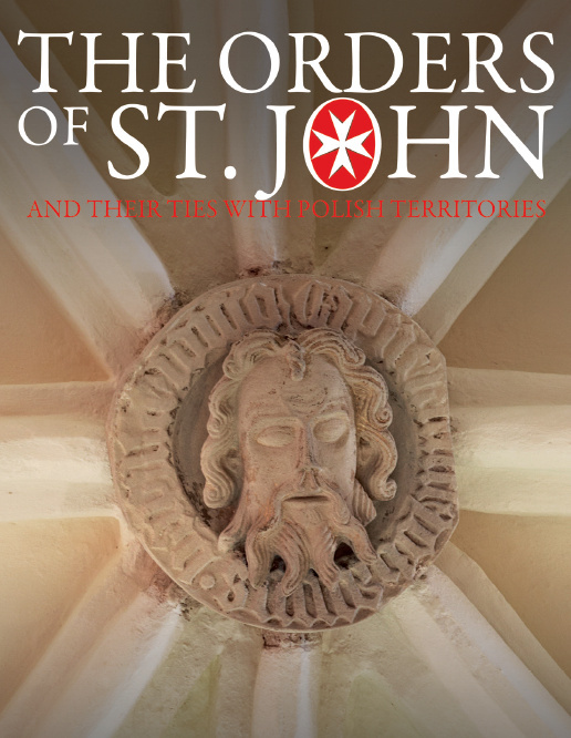 The Orders of St. John and Their Ties with Polish Territories
